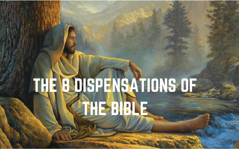 the 8 bible Dispensations