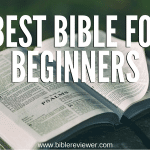 What is the Best Bible for Beginners?