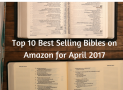 Top 10 Best Selling Bibles on Amazon for April 2017